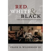 Red, White & Black: Cinema and the Structure of U.S. Antagonisms, Paperback/Frank B. Wilderson
