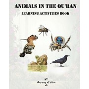 Animals in the Qur'an - Learning activities book: Activities Book for Children - Puzzles, Word Search, Q&A, Fill Colors, Poems, Arabic Handwriting, Paperback/The Way of Islam Uk