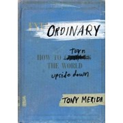 Ordinary: How to Turn the World Upside Down, Hardcover/Tony Merida