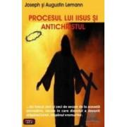 Procesul lui Iisus si antichristul - Joseph si Augustin Lemann