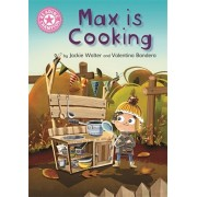 Reading Champion: Max is Cooking. Pink 1B, Paperback/Jackie Walter