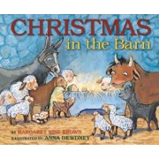 Christmas in the Barn, Hardcover/Margaret Wise Brown
