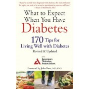What to Expect When You Have Diabetes: 170 Tips for Living Well with Diabetes, Paperback