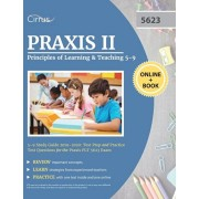 Praxis II Principles of Learning and Teaching 5-9 Study Guide 2019-2020: Test Prep and Practice Test Questions for the Praxis PLT 5623 Exam, Paperback/Cirrus Teacher Certification Exam Team