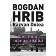 Blestemul manuscrisului - Bogdan Hrib Razvan Dolea