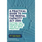 Practical Guide to the Mental Capacity Act 2005 - Putting the Principles of the Act into Practice (Graham Matthew)(Paperback) (9781849055208)