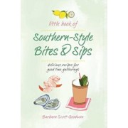 Little Book of Southern Style: Sips & Bites, Hardcover/Barbara Scott Goodman