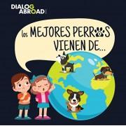 Los mejores perros vienen de...: Una bsqueda global para encontrar a la raza de perro perfecta, Paperback/Dialog Abroad Books