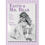 Edith and Mr. Bear, Hardcover/Dare Wright