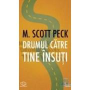 Drumul catre tine insuti - M. Scott Peck