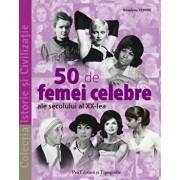 50 de femei celebre ale secolului al XX-lea/Roselyne Febvre
