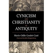Cynicism and Christianity in Antiquity, Hardcover/Marie-Odile Goulet-Caz