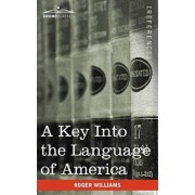 A Key Into the Language of America, Paperback/Roger Williams