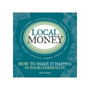 Local Money - How to Make it Happen in Your Community (North Peter)(Paperback) (9781900322522)