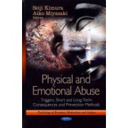 Physical and Emotional Abuse - Triggers, Short and Long-Term Consequences and Prevention Methods (Kimura Seiji)(Cartonat) (9781624174452)