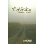 The Road to Emmaus: Pilgrimage as a Way of Life, Paperback/Jim Forest