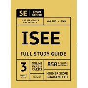 ISEE Full Study Guide: Complete Subject Review with 3 Full Practice Tests, Realistic Questions Both in the Book and Online Plus Online Flashc, Paperback/Smart Edition
