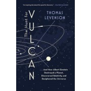 The Hunt for Vulcan: . . . and How Albert Einstein Destroyed a Planet, Discovered Relativity, and Deciphered the Universe, Paperback