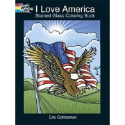 I Love America Stained Glass Coloring Book, Paperback/Eric Gottesman