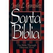 Santa Biblia: The Bible Through Hispanic Eyes Spanish, Paperback