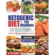 Ketogenic Diet for Beginners 2020: Quick & Easy Keto Recipes to Reset your Body, Boost your Energy and Sharpen your Focus - 3-weeks Keto Meal Plan Wei, Paperback/Clay Skinner