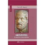 Aristotel. O apreciere contemporana/Henry B. Veatch