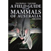 Field Guide to Mammals of Australia by Peter Menkhorst
