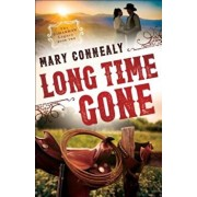 Long Time Gone, Paperback/Mary Connealy