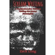 Scream Writing: A Comprehensive Guide to Writing the Horror Screenplay, Paperback/Amanda Hardebeck