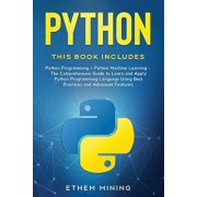 Python: 2 Books in 1: Basic Programming & Machine Learning - The Comprehensive Guide to Learn and Apply Python Programming Lan, Paperback/Ethem Mining