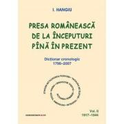 Presa romaneasca de la inceputuri pina in prezent. Dictionar cronologic 1790-2007 (Vol. II, 1917-1944)