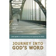 Journey Into God's Word: Your Guide to Understanding and Applying the Bible, Paperback/J. Scott Duvall