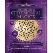 Llewellyn's Complete Book of Ceremonial Magick: A Comprehensive Guide to the Western Mystery Tradition, Paperback/Lon Milo DuQuette