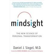 Mindsight: The New Science of Personal Transformation, Paperback/Daniel J. Siegel