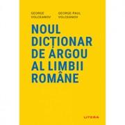 Noul dictionar de argou al limbii romane/George Volceanov, George Paul Volceanov