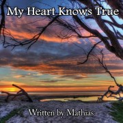My Heart Knows True: One Man's Inspirational Journey Into the Heart