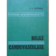 Calauza Practicianului In Bolile Cardiovasculare - V.v. Mihailescu