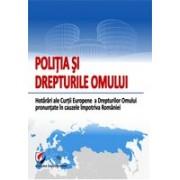 POLITIA SI DREPTURILE OMULUI. Hotarari ale Curtii Europene a Drepturilor Omului pronuntate impotriva Romaniei