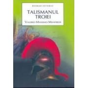 Talismanul Troiei - Valerio Massimo Manfredi