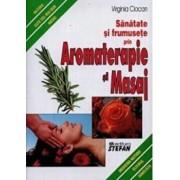 Sanatate si frumusete prin Aromaterapie si Masaj/Ciocan Virginia