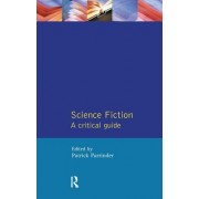 Science Fiction: A Critical Guide
