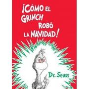 ˇcómo El Grinch Robó La Navidad! (How the Grinch Stole Christmas Spanish Edition), Hardcover/Dr Seuss