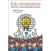 Edu-Renaissance: Notes from a Globetrotting Higher Educator