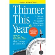 Thinner This Year: A Younger Next Year Book, Paperback/Chris Crowley