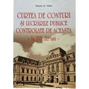 Curtea de Conturi si lucrarile publice controlate de aceasta - la 155 de ani - /Nicolae St. Noica