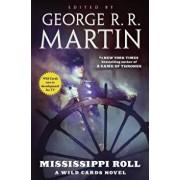Mississippi Roll: A Wild Cards Novel, Paperback/George R. R. Martin