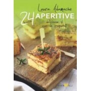 24 de retete Aperitive delicioase si usor de preparat - Laura Adamache