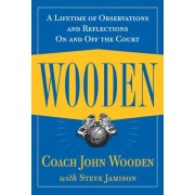 Wooden: A Lifetime of Observations and Reflections on and Off the Court, Hardcover