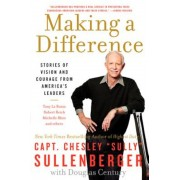 Making a Difference: Stories of Vision and Courage from America's Leaders, Paperback