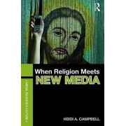 When Religion Meets New Media by Heidi Campbell
